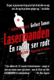 2007 - Lasermanden: en racist ser rødt. Översättning till danska av Christian Skovbjerg Jensen, Köpenhamn: People's Press