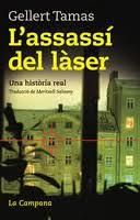 2010 - L'assassí del làser: una história real. Översättning till katalanska av Meritxell Salvany, Barcelona: La Campana.