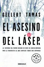 2010 - El asesino del láser: la historia del mayor asesino en serie de Suecia Översättning till spanska av Justina Sánchez Prieto, Barcelona: Debate.