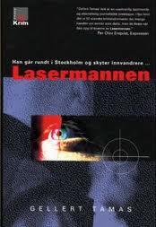 2003 - Lasermannen Översättning till norska av Kari och Kjell Risvik, Oslo: Kagge.