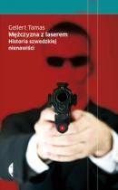 2013 - Mężczyzna z laserem: historia szwedzkiej nienawiści. Översättning till polska av Elizabeth Frątczak-Nowotny, Warszawa: Czarne